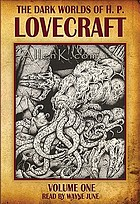 The dark worlds of H.P. Lovecraft. / Volume One