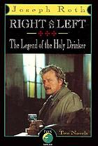 Right and left ; The legend of the holy drinker