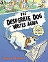 The desperate dog writes again by  Eileen Christelow