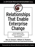 Relationships that enable enterprise change : leveraging the client-consultant connection