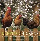 Keeping chickens : the essential guide to enjoying and getting the best from chickens