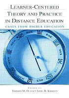 Learner-centered theory and practice in distance education : cases from higher education