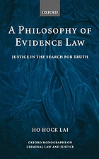 A philosophy of evidence law : justice in the search for truth