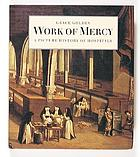 Work of mercy : a picture history of hospitals