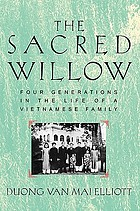 The sacred willow : four generations in the life of a Vietnamese family