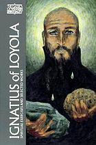 Ignatius of Loyola : the Spiritual exercises and selected works