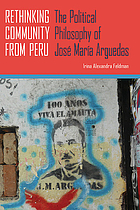 Rethinking community from Peru : the political philosophy of José María Arguedas