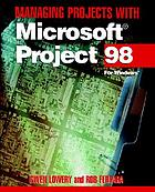 Managing projects with Microsoft Project 98 : for Windows