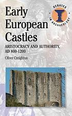 Early European castles : aristocracy and authority, AD 800-1200