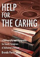Help for the caring : a bibliography and filmography for family caregivers of Alzheimer's patients