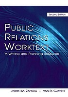 Public relations worktext : a writing and planning resource