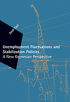 Unemployment fluctuations and stabilization policies : a new Keynesian perspective