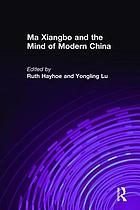 Ma Xiangbo and the mind of modern China 1840-1939