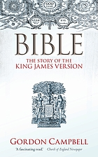 Bible : the story of the King James Version, 1611-2011