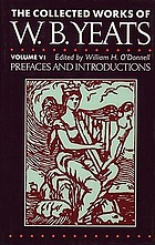 Prefaces and introductions : uncollected prefaces and introductions by Yeats to works by other authors and to anthologies edited by Yeats