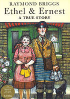 Ethel & Ernest : a true story.
