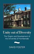 Unity out of diversity : the origins and development of the University of Humberside