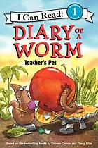 Diary of a worm : teacher's pet