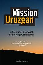 Mission Uruzgan : collaborating in multiple coalitions for Afghanistan