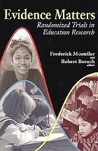 Evidence matters : randomized trials in education research