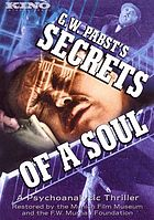 Secrets of a soul : a psychoanalytic film