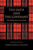 The oath and the covenant : the 'Killing Times' in Scotland