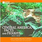 Central America : facts and figures