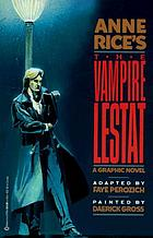 Anne Rice's the Vampire Lestat : a graphic novelAnne Rice's The Vampire Lestat : a graphic novel