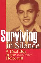 Surviving in silence : a deaf boy in the Holocaust : the Harry I. Dunai story / written by Eleanor C. Dunai