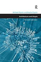 Architecture and utopia : the Israeli experiment