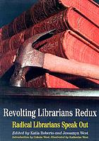 Revolting librarians redux : radical librarians speak out