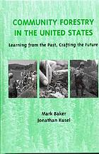 Community forestry in the United States : learning from the past, crafting the future