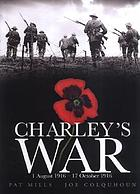 Charley's war : 1 August 1916-17 October 1916