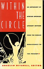 Within the circle : an anthology of African American literary criticism from the Harlem Renaissance to the present