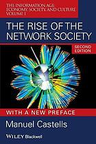 The information age : economy, society, and culture. 1, The rise of the network society