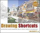 Drawing shortcuts : developing quick drawing skills using today's technology