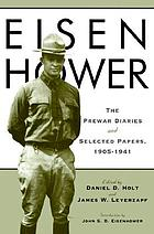 Eisenhower : the prewar diaries and selected papers, 1905-1941