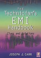 The technician's EMI handbook : clues and solutions