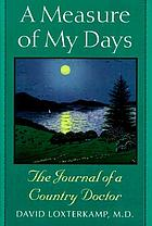 A measure of my days : the journal of a country doctor