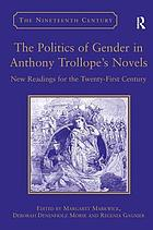 The politics of gender in Anthony Trollope's novels : new readings for the twenty-first century