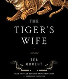 The tiger's wife : [a novel]