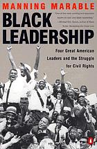 Black leadership : four great American leaders and the struggle for civil rights