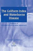 The coliform index and waterborne disease : problems of microbial drinking water assessment