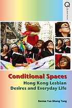 Conditional spaces : Hong Kong lesbian desires and everyday life