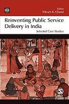 Reinventing public service delivery in India : selected case studies