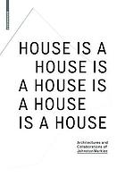 House is a house is a house is a house is a house : architectures and collaborations of Johnston Marklee