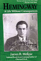 Hemingway : a life without consequences