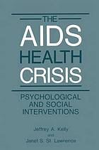 The AIDS health crisis : psychological and social interventions