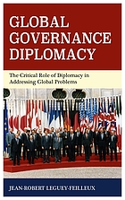 Global governance diplomacy : the critical role of diplomacy in addressing global problems