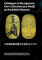 Catalogue of the Japanese coin collection (pre-Meiji) at the British Museum : with special reference to Kutsuki Masatsuna